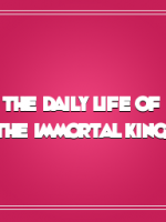 The Daily Life Of The Immortal King